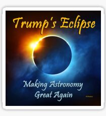 Trump Eclipse Making Astronomy Great Again Sticker