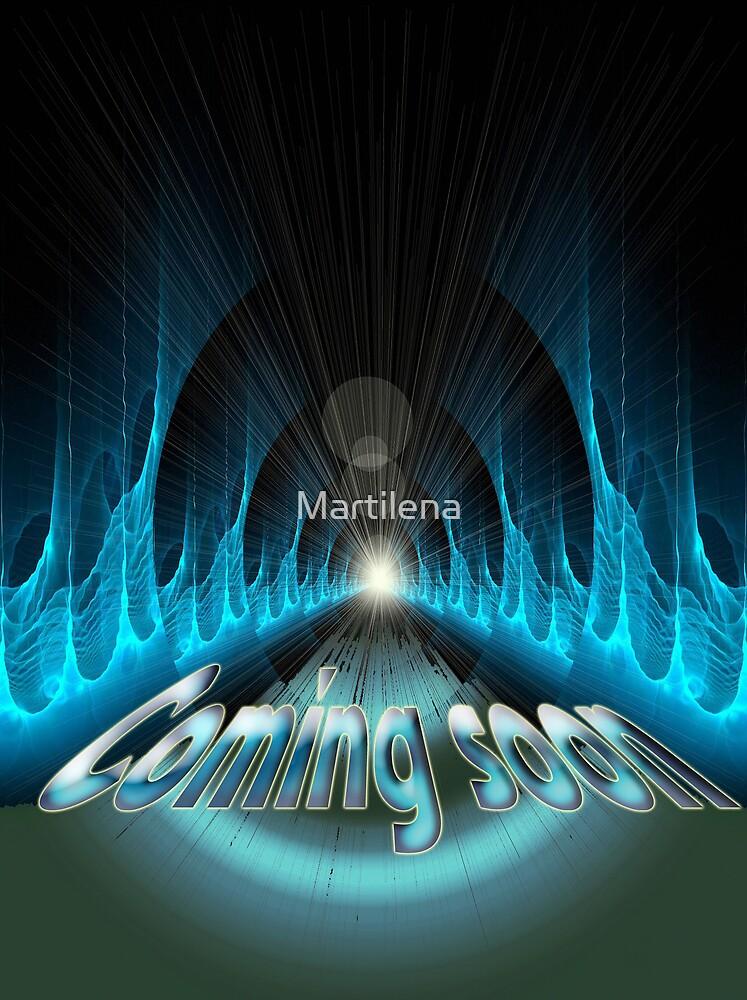 Coming soon... by Martilena