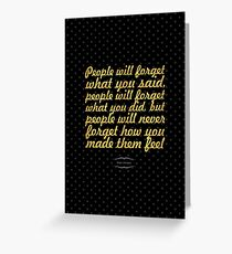 "People will forget... ""Maya Angelou"" Inspirational Quote Greeting Card"