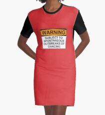 WARNING : SUBJECT TO SPONTANEOUS OUTBREAKS OF DANCING Graphic T-Shirt Dress