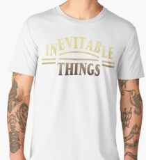 Inevitable Things  Men's Premium T-Shirt