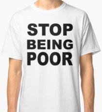 Arrête d'être pauvre T-shirt classique