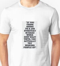 Waking the world up T-Shirt
