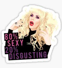 """80% Sexy, 20% Disgusting"" Kata Zamo, Drag Queen, RuPaul's Drag Race Sticker"
