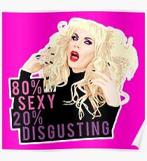 """80% Sexy, 20% Disgusting"" Kata Zamo, Drag Queen, RuPaul's Drag Race Poster"