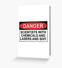 Danger: Scientists With Chemicals and Lasers and Shit Greeting Card