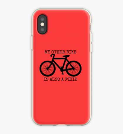 MY OTHER BIKE IS ALSO A FIXIE iPhone Case