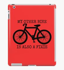 MY OTHER BIKE IS ALSO A FIXIE iPad Case/Skin