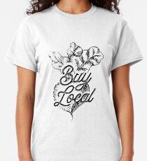 Buy Local - BeetsFarm Buy Local Organic Classic T-Shirt