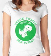 Check Yo'Self Before You Rex Yo'Self Funny Dinosaur Women's Fitted Scoop T-Shirt