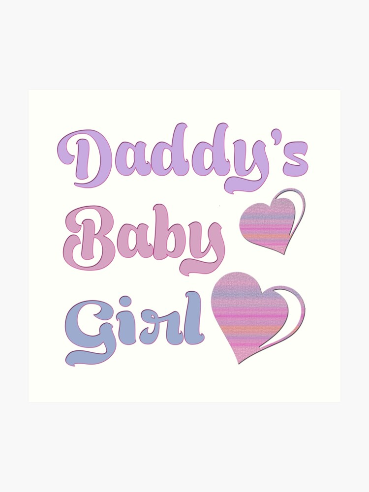 7d9ce7d6eed14 Daddy's Baby Girl | Art Print