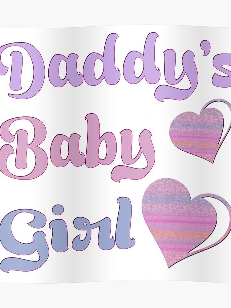 daa309e7ecb56 Daddy's Baby Girl | Poster