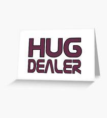 Hug dealer Greeting Card