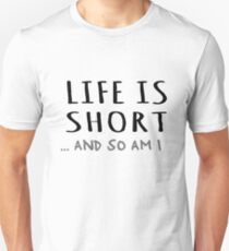 Life is short and so am I Slim Fit T-Shirt