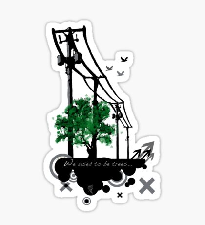 We used to be Trees!! Sticker