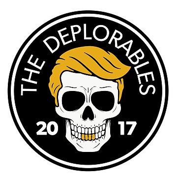 The Deplorables - Trump MAGA Biker Skull 2017 by CentipedeNation