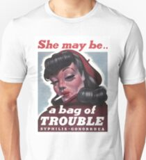 Bag of trouble, sick woman, Syphilis, Gonorrhea, propaganda poster T-Shirt