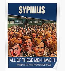 ww2 Propaganda poster, Syphilis, all of these men have it Poster