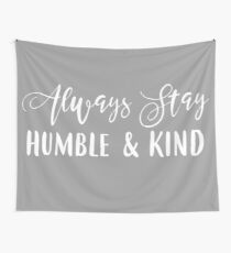 Always Stay Humble & Kind Wall Tapestry