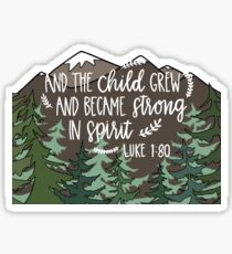 And the Child Grew Bible Verse Sticker