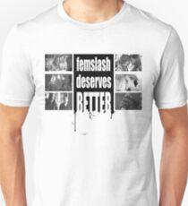 Femslash deserves better  T-Shirt