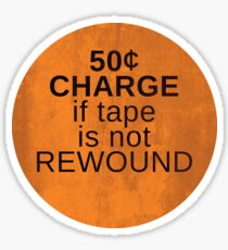 50 Cent Charge if Tape is not Rewound Sticker