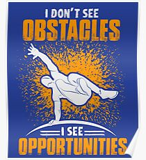 Parkour Design - I Dont See Obstacles I See Opportunities Poster