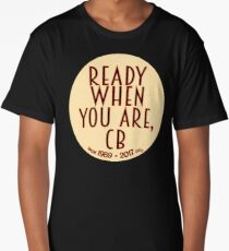 Ready When You Are, CB Long T-Shirt