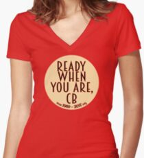 Ready When You Are, CB Women's Fitted V-Neck T-Shirt