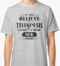 "Peter Parker's ""If you Believe in Telekinesis"" shirt Classic T-Shirt"
