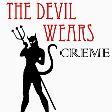 The Devil Wears CREME by boodizz06