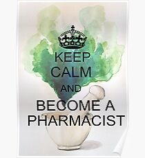 Keep Calm and Become a Pharmacist Poster