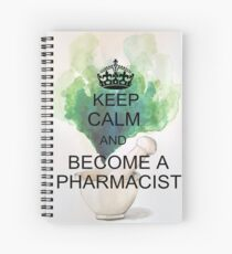 Keep Calm and Become a Pharmacist Spiral Notebook