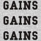 Gains Gains Gains - Black Text by thehiphopshop