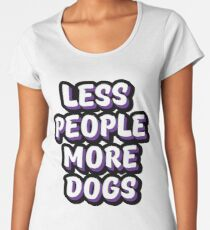 Less People More Dogs Women's Premium T-Shirt