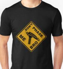 Don't Phase Me Bro T-Shirt