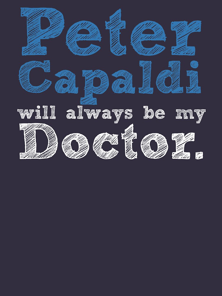 Peter Capaldi will always be my Doctor by inkandstardust