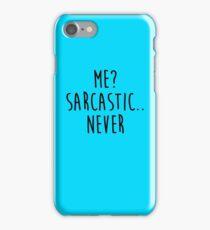 Me Sarcastic Never iPhone Case/Skin
