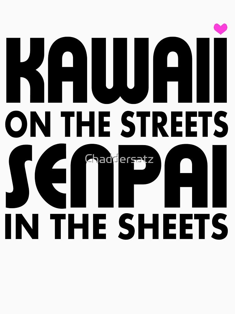 Kawaii auf den Straßen, Senpai in den Laken von Chaddersatz