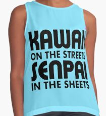 Kawaii on the Streets, Senpai in the sheets Contrast Tank