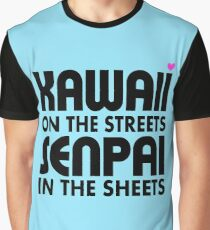 Kawaii on the Streets, Senpai in the sheets Graphic T-Shirt