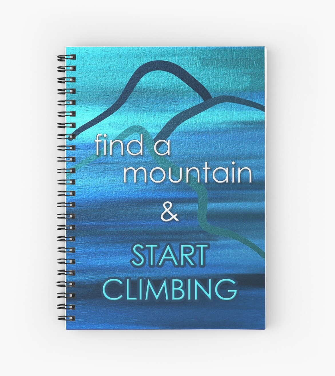 Find a Mountain & START CLIMBING by DPArtGallery