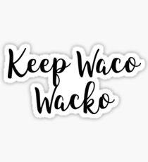 Keep Waco Wacko Sticker