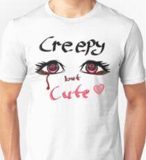Creepy But Cute ❤ T-Shirt