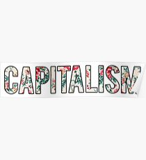 Capitalism sticker Poster