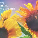 You are my Sunshine, My only Sunshine by OLIVIA JOY STCLAIRE