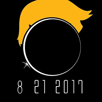 Trump Solar Eclipse 2017 8-21-17 by ItsMyParty