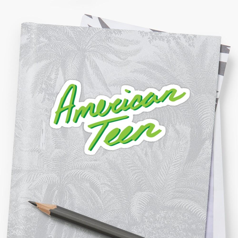 AMERICAN TEEN GREEN Sticker Front