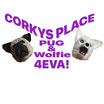 Pug and Wolfie Corky's Place  by GooGooMuck