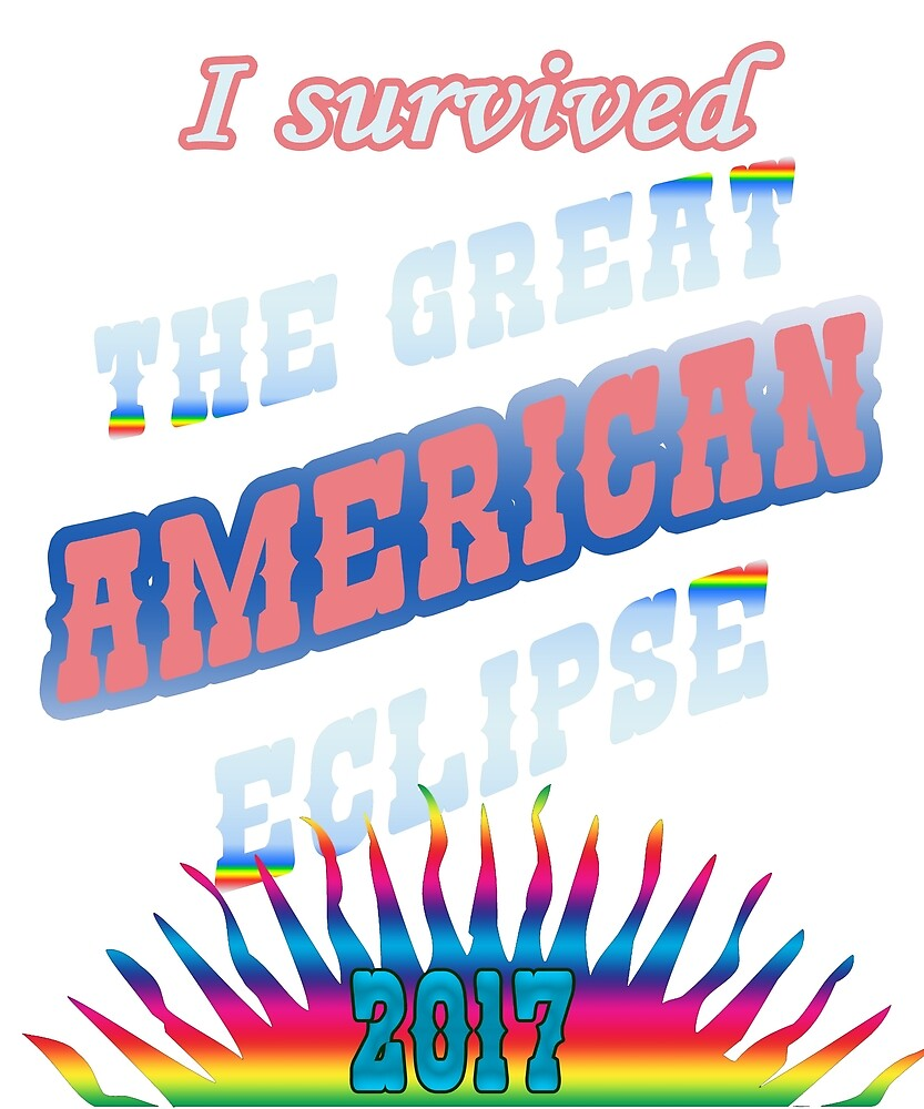 I Survived the Great American Eclipse 2017 by stevensj
